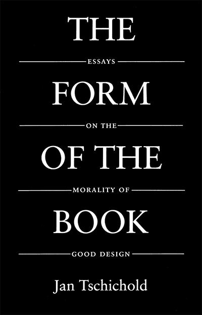 כריכת הספר ׳צורתו של הספר - מאמרים על מוסריות בעיצוב טוב׳ מאת יאן טשיכולד